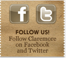 Follow us! Follow Claremore on Facebook and Twitter