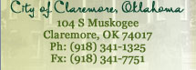 City of Claremore, Oklahoma 104 S Muskogee Claremore, OK 74017 Ph: (918) 341-1325 Fx: (918) 341-7751